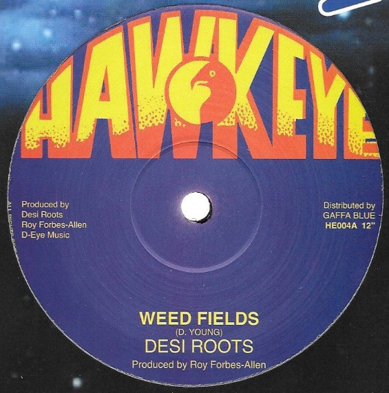 DESI ROOTS - Weed fields ( Hawkeye ) 12""